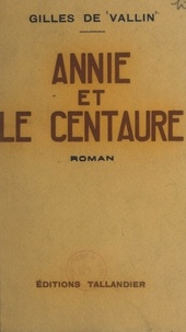 Gilles de Vallin - Annie et le centaure.