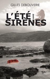 Gilles Debouverie - L'été des sirènes.