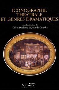 Gilles Declercq et Jean de Guardia - Iconographie théâtrale et genres dramatiques - Mélanges offerts à Martine de Rougemont.