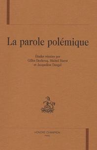 Gilles Declercq et Michel Murat - La parole polémique.