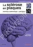 Gilles Defer et Marc Debouverie - La sclérose en plaques - Historique, épidémiologie et pathogénie.