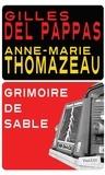 Gilles Del Pappas et Anne-Marie Thomazeau - Grimoire de sable.