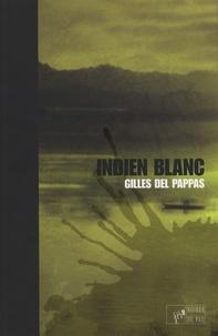 Gilles Del Pappas - Indien blanc.