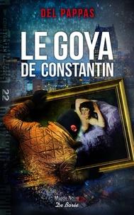 Gilles Del Pappas - Le Goya de Constantin.