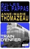 Gilles Del Pappas et Anne-Marie Thomazeau - Train d'enfer.
