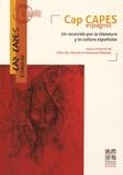 Gilles Del Vecchio et Emmanuel Marigno - Cap CAPES Espagnol - Un recorrido por la literatura y la cultura espanolas.