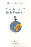 Gilles Delafon - Allo la terre? Ici la France!.