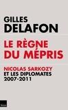 Gilles Delafon - Le règne du mépris.