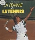 Gilles Delamarre et Anne-Marie Rouchon - La femme et le tennis.