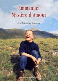Emmanuel, mystère d'amour. Petit Prince du Royaume - Gilles Delaunet |