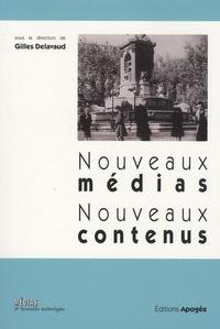 Gilles Delavaud - Nouveaux médias, nouveaux contenus.