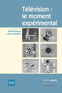 Gilles Delavaud et Denis Maréchal - Télévision : le moment expérimental - De l'invention à l'institution (1935-1955).