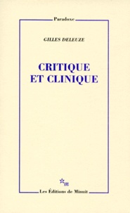 Gilles Deleuze - Critique et clinique.