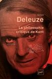 Gilles Deleuze - La philosophie critique de Kant.