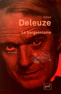 Gilles Deleuze - Le bergsonisme.