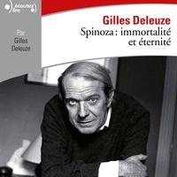 Gilles Deleuze - Spinoza : immortalité et éternité.