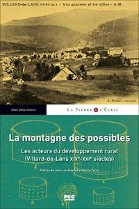 Gilles Della-Vedova - La montagne des possibles - Les acteurs du développement rural (Villars de Lans XIXe-XXIe siècles).