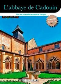 Gilles Delluc et Brigitte Delluc - L'abbaye de Cadouin - Une des plus belles abbaye du Périgord.