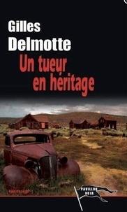 Gilles Delmotte - Nom de code Tome 1 : Un tueur en héritage.