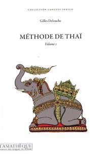Gilles Delouche - Méthode de thaï - Volume 1. 1 CD audio