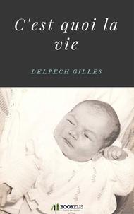 Gilles Delpech - c'est quoi la vie.