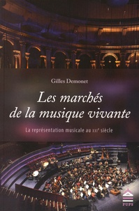 Gilles Demonet - Les marchés de la musique vivante - La représentation musicale au XXIe siècle.