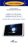 Gilles Demonet - Opéra à l'écran : opéra pour tous ? - Nouvelles offres et nouvelles pratiques culturelles.