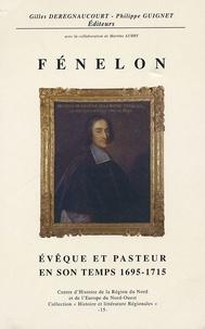 Gilles Deregnaucourt - Fénelon évêque et pasteur en son temps 1695-1715.