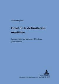 Gilles Despeux - Droit de la délimitation maritime - Commentaire de quelques décisions «plutoniennes».