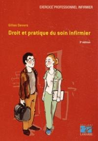 Gilles Devers - Droit et pratique du soin infirmier.