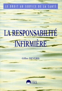 Gilles Devers - La responsabilité infirmière.