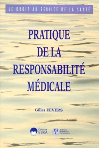 Gilles Devers - Pratique de la responsabilité médicale.