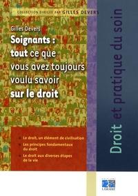 Gilles Devers - Soignants : tout ce que vous avez toujours voulu savoir sur le droit.