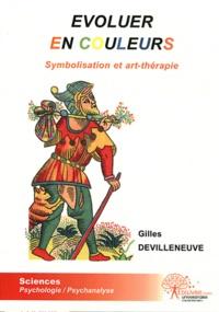 Gilles Devilleneuve - Evoluer en couleurs - Symbolisation et art-thérapie.