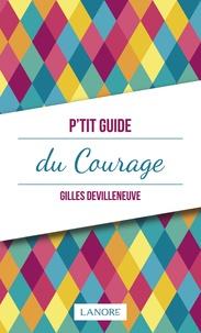 Gilles Devilleneuve - P'tit guide du courage.