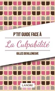 Gilles Devilleneuve - P'tit guide face à la culpabilité.