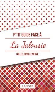 Gilles Devilleneuve - P'tit guide face à la jalousie.