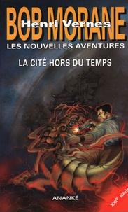 Gilles Devindilis - Les nouvelles aventures de Bob Morane  : La cité hors du temps.