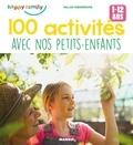 Gilles Diederichs et  Marygribouille - 100 activités avec nos petits-enfants - Pour favoriser les moments complices (1-12 ans).