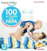 Gilles Diederichs et  Lupe - 100 activités avec papa (0-10 ans) - Pour favoriser les moments complices.
