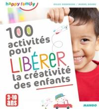Gilles Diederichs et Muriel Douru - 100 activités pour libérer la créativité des enfants - De 3 à 10 ans.