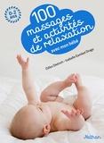 Gilles Diederichs et Isabelle Gambet-Drago - 100 massages et activités de relaxation avec mon bébé.
