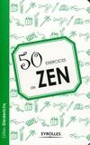 Gilles Diederichs - 50 exercices de zen.