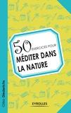 Gilles Diederichs - 50 exercices pour méditer dans la nature.