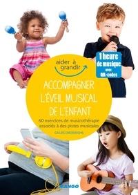 Gilles Diederichs et  Lupe - Accompagner l'éveil musical de l'enfant - 60 exercices de musicothérapie associés à des pistes musicales.