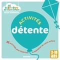 Gilles Diederichs - Activités détente - 35 activités pour favoriser la relaxation de votre enfant.