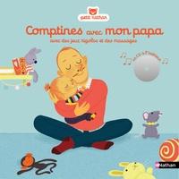 Gilles Diederichs et Amélie Graux - Comptines avec mon papa - Avec des jeux rigolos et des massages. 1 CD audio