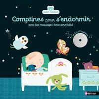Gilles Diederichs et Géraldine Cosneau - Comptines pour s'endormir - Avec des massages doux pour bébé. 1 CD audio