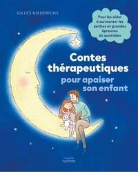 Gilles Diederichs - Contes thérapeutiques pour apaiser son enfant.
