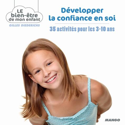 Gilles Diederichs - Développer la confiance en soi - 35 activités pour les 3-10 ans.